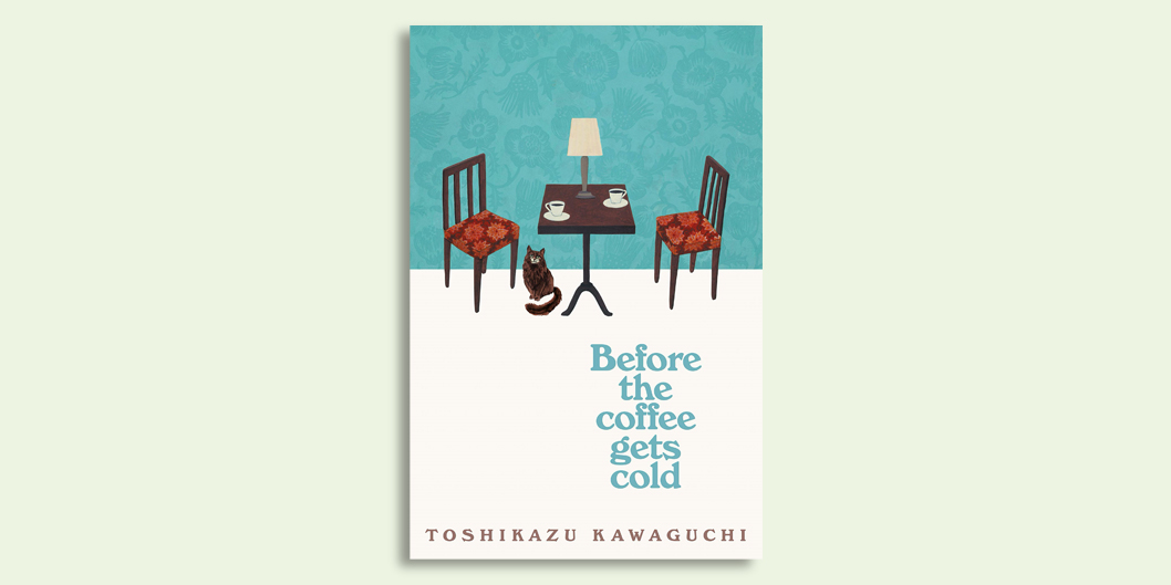 Before the Coffee Gets Cold by Toshikazu-Kawaguchi